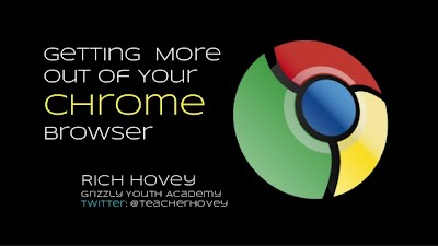 http://www.slideshare.net/mrhovey/getting-more-out-of-your-chrome-browser-39891396